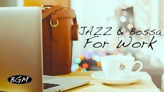 Cafe Music for work!!Jazz & Bossa Nova Instrumental Music!!