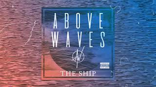 Above Waves - The Ship | OFFICIAL AUDIO
