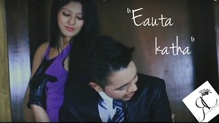 Euta Katha - Official Video (Da Kute Killerz) (New Nepali Pop Song 2014) HD