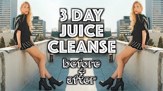 3 DAY JUICE CLEANSE BEFORE & AFTER! (Vegan)