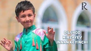 Dilshod Mirzayev - Innan keyinchi | Дилшод Мирзаев - Иннан кейинчи
