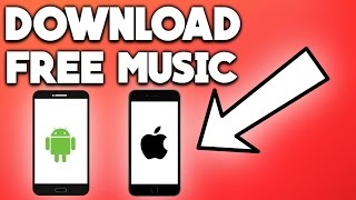 How to Download Free Music on Iphone & Android 2017