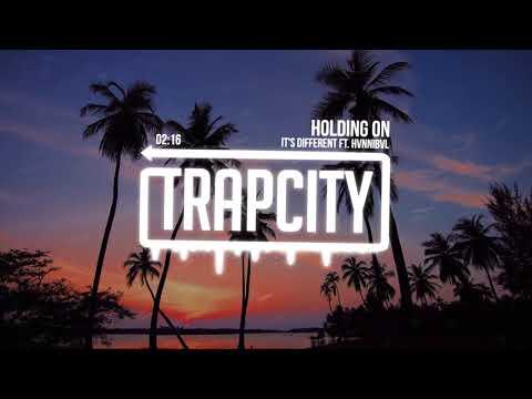 download lagu It`s Different - Holding On Ft. Hvnnibvl gratis