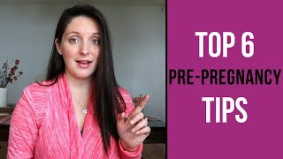 BEFORE YOU GET PREGNANT / TTC TIPS