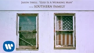 Jason Isbell God Is A Working Man