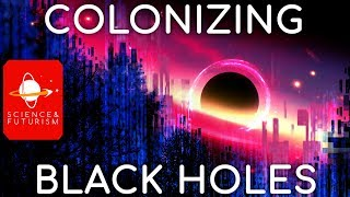 Colonizing Black Holes