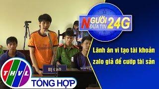 THVL | Người đưa tin 24G (18g30 ngày 19/07/2019)