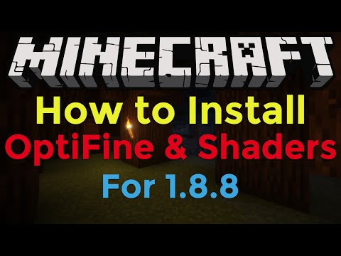 How to Install the OptiFine and Shaders Mod for Minecraft 1.8.8