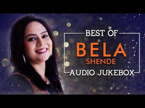 Best Of Bela Shende   Melodious Marathi Songs   Saavar Re, Tola Tola, Lavani Songs & More   Jukebox