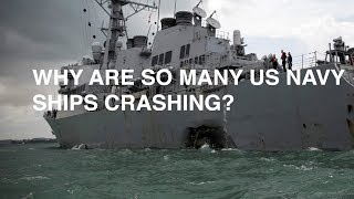 Why are so many US navy ships crashing?