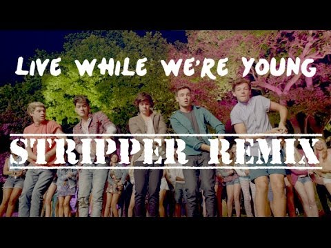 One Direction | Live While We're Young Stripper Remix