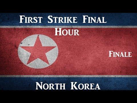 Let's Play: First Strike Final Hour: North Korea Part 3