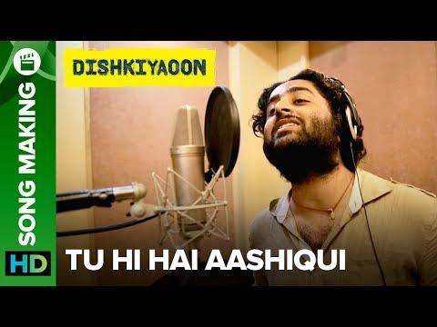 Tu Hi Hai Aashiqui Arijit Singh | Song Making | Dishkiyaoon | Harman Baweja, Ayesha Khanna