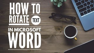 How to Rotate Text in Microsoft Word