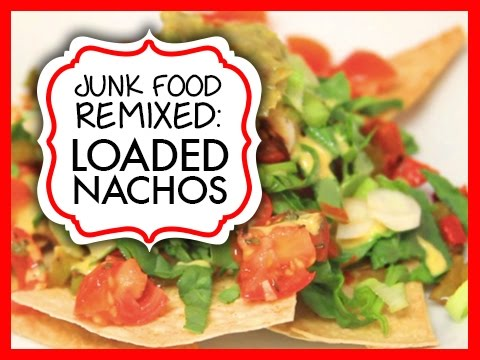 Junk Food Remixed: Healthy Loaded Nachos