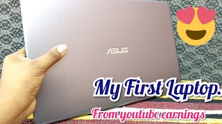 My first laptop...😍😍 || Asus vivobook s15 unboxing and overview || from youtube earnings.. ❓❓..🔥
