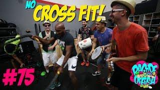 Pagode da Ofensa na Web #75 - No CrossFit!