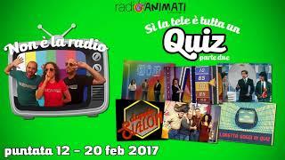 RadioAnimati - Non è la radio - puntata 12 - Sì la tele e tutta un quiz, parte due