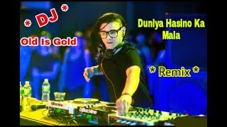 Duniya Hasino Ka Mala - New Dj Remix Song - Old Is Gold Dj Song .