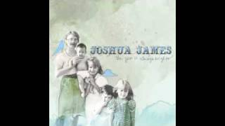 Watch Joshua James The New Love Song video