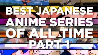 The Best Japanese Anime Series of All Time