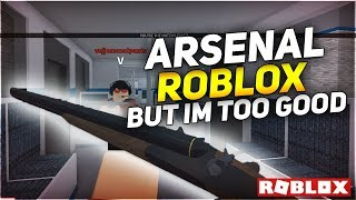 PRO Arsenal Gameplay *i can't die* (ROBLOX Gameplay)