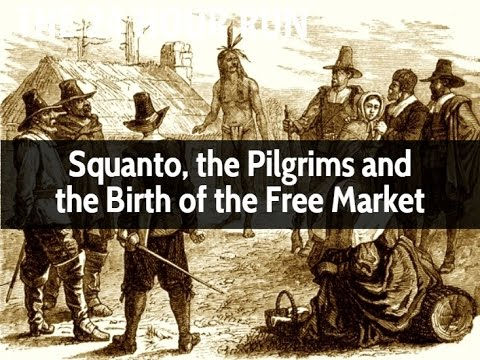 Squanto, the Pilgrims and the Birth of the Free Market