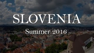 Slovenia Travel Vlog - Summer 2016