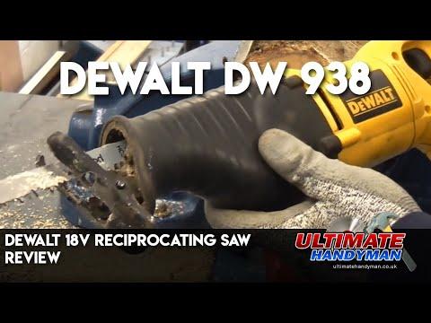 Dewalt 18v reciprocating saw review   Dewalt DW 938