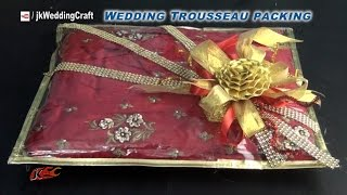 How to pack Indian Dress for Trousseau | Wedding Trousseau Packing ideas | JK Wedding Craft 038