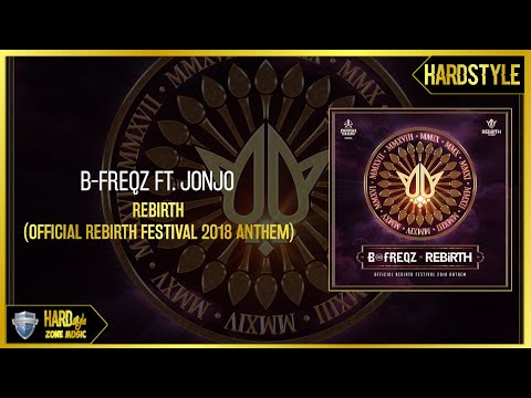B-Freqz ft. Jonjo - Rebirth (Official Anthem 2018)