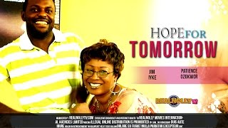 Hope For Tomorrow Nigerian Movie (Part 1) - Free Full Movies