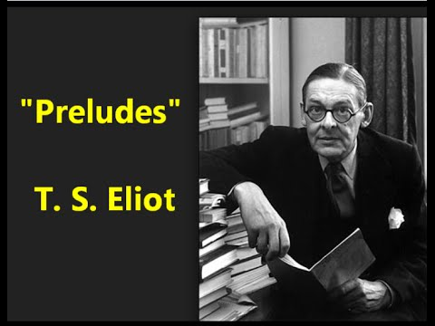 """t s eliot preludes first stanza Ts eliot and william carlos williams: so much depends and the streetlights at the end of the first stanza of """"preludes ts eliot and ezra pound."""