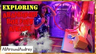 Exploring Haunted Abandoned Box Fort Arcade At Night / AllAroundAudrey