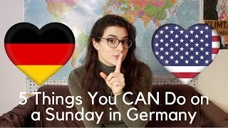 5 Things You CAN Do on a Sunday in Germany!