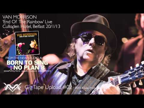 Soundboard recording from a concert at the Culloden Hotel, Belfast, January 2013. End Of The Rainbow written by Van Morrison, taken from the new studio album - Born To Sing: No Plan B - available...