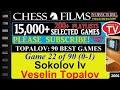Chess Topalov 90 Best Games 22 Of 90 Sokolov Iv Vs Veselin Topalov mp3