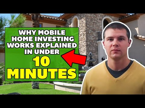 0 Why Mobile Home Investing Works Explained in Under 10 Minutes