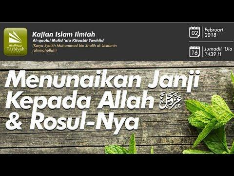 Menunaikan Janji Kepada Allah dan Rasul-Nya | Ustadz Abu Haidar As-Sundawy