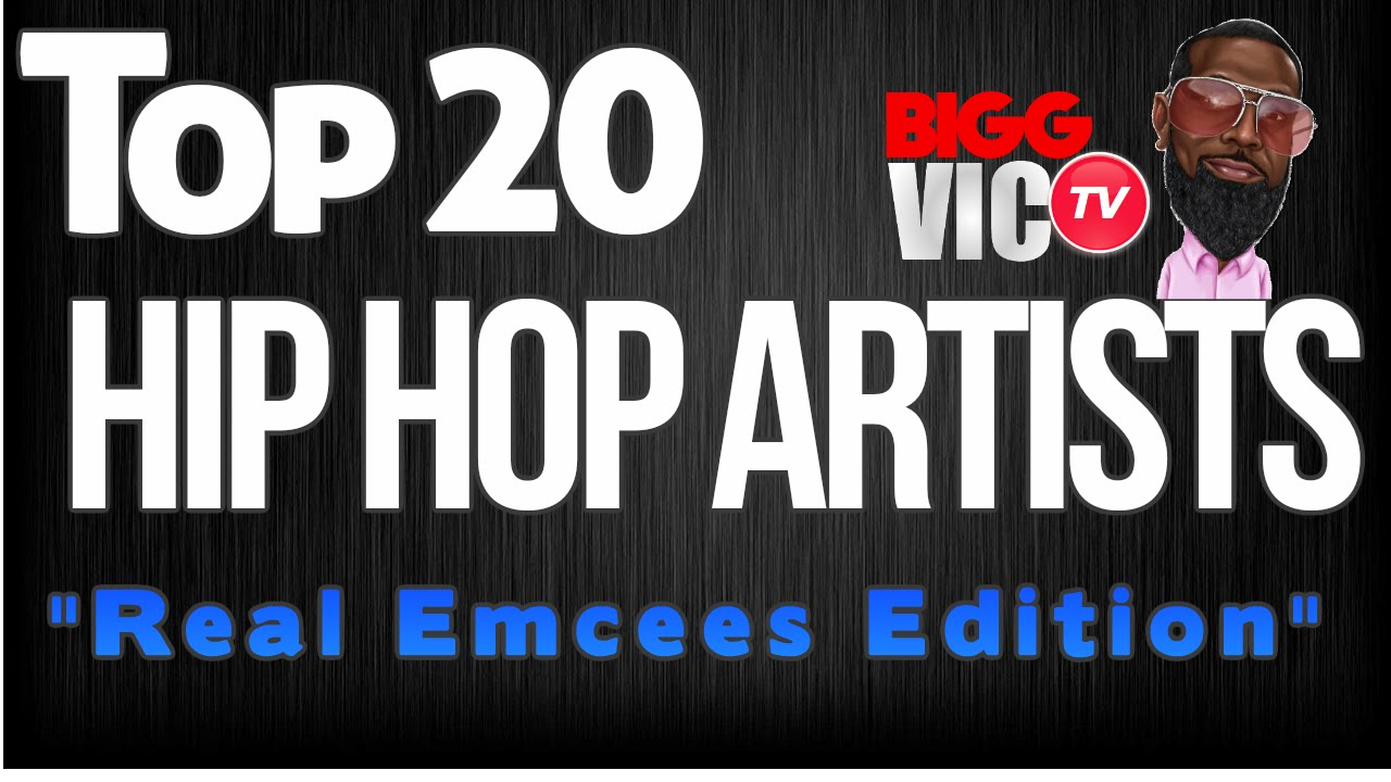 Real Hip Hop Artists my Top 20 Hip Hop Artists