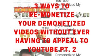 3 Ways to Monetize YouTube Videos that Aren't or Can't be Monetized Pt. 2