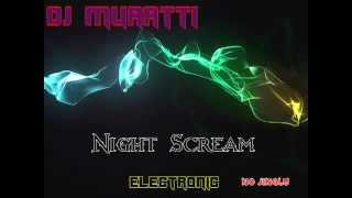 Dj MuRaTTi   Night Scream   2012 = YaCooPs   sesli1chat