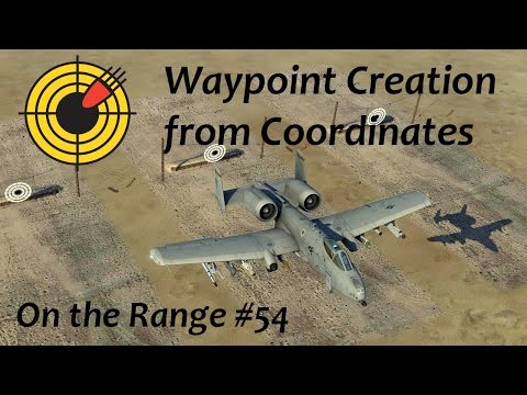 On The Range #54 - Waypoint Creation From Coordinates In The DCS: A-10C Warthog