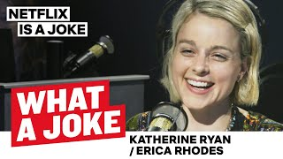 Katherine Ryan Doesn't Hate Men & Erica Rhodes Talks Texting | What A Joke | Netflix Is A Joke