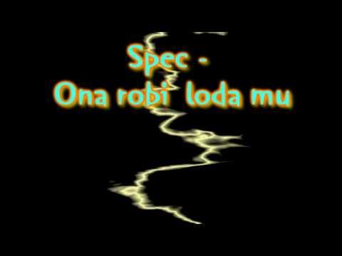 Spec - Ona Robi Loda Mu