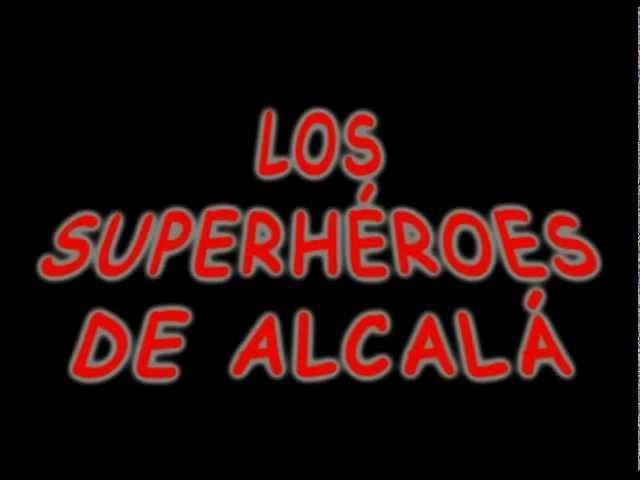 Los Superhéroes de Alcalá: Capítulo 1