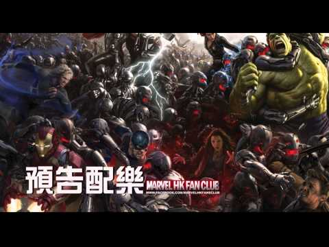 《復仇者聯盟2:奧創紀元》官方預告配樂(HD)Avengers: Age of Ultron Trailer Soundtrack(MarvelHKFansClub)