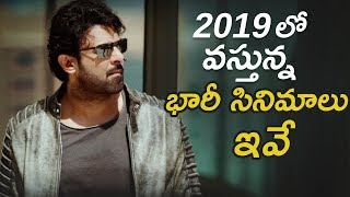 Most Anticipated 2019 Telugu Movies | Saaho | Sye Raa Narasimha Reddy | NTR Biopic | Maharshi