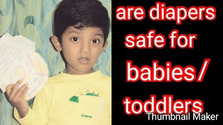 ಡೈಪರ್ಸ್ ಮಗುವಿಗೆ /ಮಕ್ಕಳಿಗೆ ಸೇಫಾ? Is diaper safe for babies and kids ವಿಡಿಯೋ ನೋಡಿ