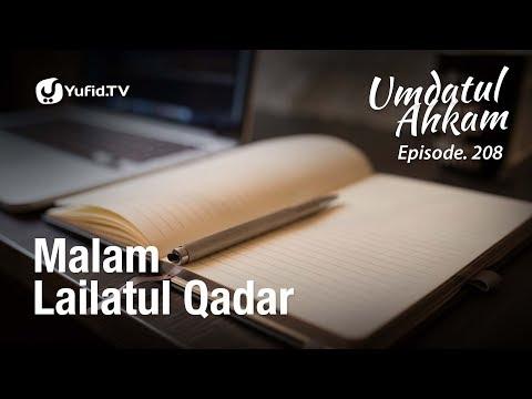 Umdatul Ahkam Hadits 212 - Malam Lailatul Qadar - Ust. Aris Munandar (Eps. 208)